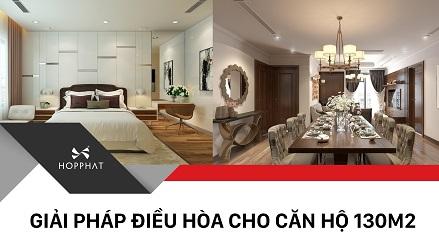 Giải pháp điều hoà cho căn hộ 130m2
