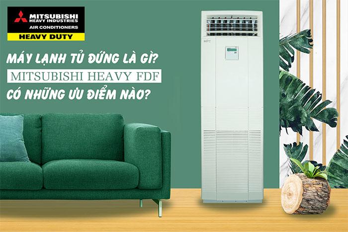 Điều Hòa Tủ Đứng Đặt Sàn Mitsubishi 1 Chiều 24.000 BTU (FDF71CR-S5/FDC71CR-S5) ưu điểm