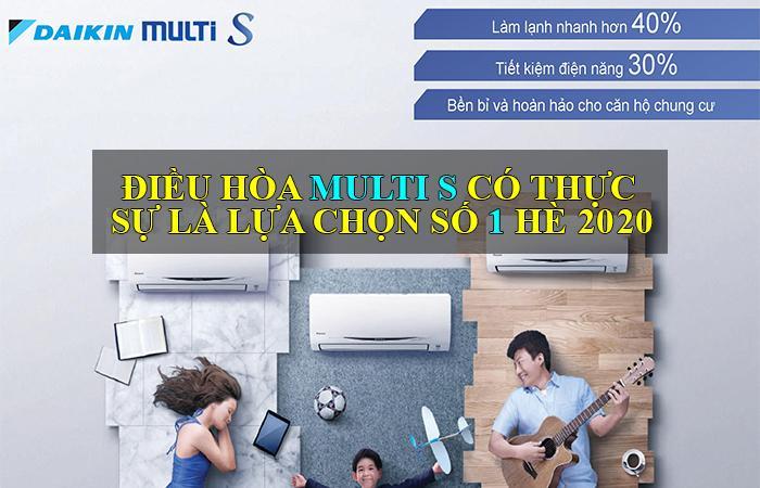 Điều hòa Multi S có thực sự là lựa chọn số 1 cho hè 2020